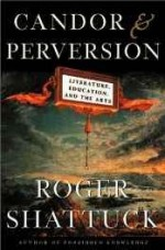 Candor and Perversion: Literature, Education, and the Artsby: Shattuck, Roger - Product Image