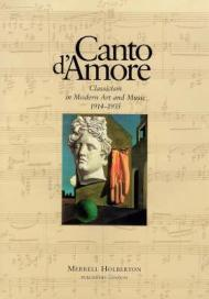 Canto D'Amore: Classicism in Modern Art and Music 1914-1935N/A - Product Image
