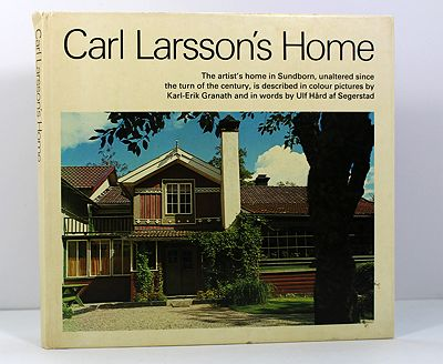 Carl Larsson's Home - The Artist's Home in Sundborn, Unaltered Since the Turn of the Century, is Described in Colour Picturesaf Segerstad, Ulf H - Product Image