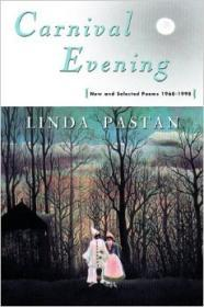 Carnival Evening: New and Selected Poems 1968-1998Pastan, Linda - Product Image