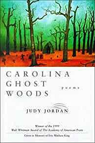 Carolina Ghost Woods: PoemsJordan, Judy - Product Image