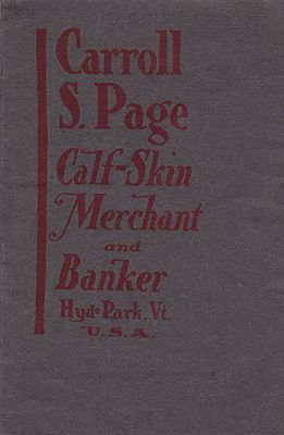 Carroll S. Page - Calf-Skin Merchant and Banker - Hyde Park, Vermont, U. S. A.Gile, E. S. - Product Image
