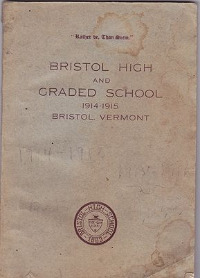 Catalogue of the Bristol High and Graded School 1914-1915 - Bristol, VermontBaxendale (Principle), John O./Bristol High School - Product Image