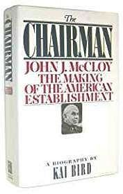 Chairman, The: John J. McCloy: The making of the American EstablishmentBird, Kai - Product Image