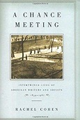 Chance Meeting, A : Intertwined Lives of American Writers and Artists, 1854-1967Cohen, Rachel - Product Image