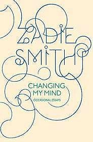 Changing My Mind - Occasional EssaysSmith, Zadie  - Product Image