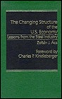 Changing Structure of the U.S. Economy: Lessons from the Steel IndustryAcs, Zoltan J. - Product Image