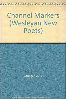 Channel Markers (Wesleyan New Poets)Stringer, A. E. - Product Image
