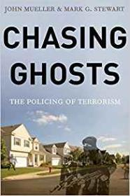 Chasing Ghosts: The Policing of TerrorismMueller, John, Mark G. Stewart - Product Image