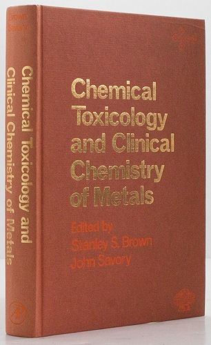 Chemical Toxicology and Clinical Chemistry of MetalsBrown (Eds.), Stanley S./John Savory  - Product Image