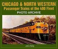 Chicago & North Western Passenger Trains of the 400 FleetKelly, John - Product Image