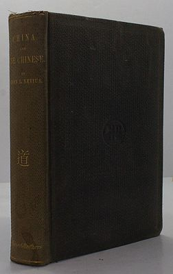 China and the Chinese: A general description of the country and its inhabitants; its civilization and form of government; its religious and social institutions; its intercourse with other nations; and its present condition and prospects  - Product Image