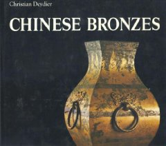 Chinese BronzesDeydier, Christian - Product Image