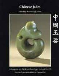 Chinese Jades - Colloquies on Art & Archaeology in Asia No. 18Scott, Rosemary E. - Product Image
