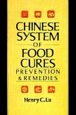 Chinese System Of Food Cures: Prevention & Remediesby: Lu, Henry C. - Product Image