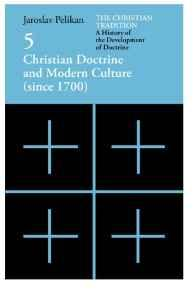 Christian Tradition. The: A History of the Development of Doctrine, Vol. 5: Christian Doctrine and Modern Culture (since 1700) (Volume 5)Pelikan, Jaroslav - Product Image