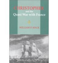 Christopher and the Quasi-War With France: A Novel of the SeaMacK, William P. - Product Image