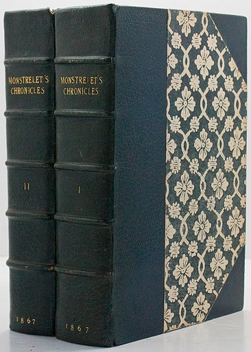 Chronicles of Enguerrand de Monstrelet - Containing an Account of the Cruel Civil Wars Between the Houses of Orleans and Burgundy; Of the Possession of Paris and Normandy by the English; Their Expulsion Thence; and of Other Memorable Events - Product Image