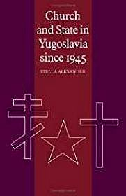 Church and State in Yugoslavia since 1945Alexander, Stella - Product Image