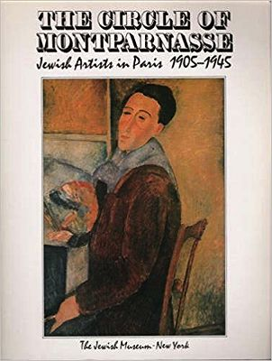 Circle of Montparnasse: Jewish Artists in Paris, 1905-1945Silver, Kenneth E., Romy Golan - Product Image