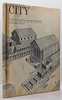 City: A Story of Roman Planning and Construction (SIGNED WITH SKETCH)Macaulay, David - Product Image