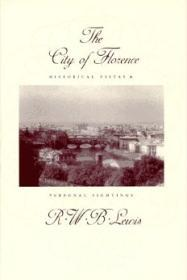 City of Florence, The : Historical Vistas and Personal Sightingsby: Lewis, R. W. B. - Product Image