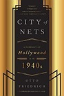 City of Nets: A Portrait of Hollywood in the 1940'sFriedrich, Otto - Product Image