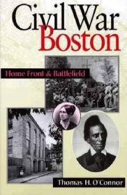 Civil War Boston: Home Front and BattlefieldO'Connor, Thomas H. - Product Image