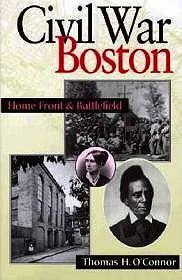 Civil War Boston: Homefront & BattlefieldO'Connor, Thomas H. - Product Image