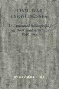 Civil War Eyewitness: An Annotated Bibliography of Books and Articles, 1955-1986Cole, Garold L. - Product Image