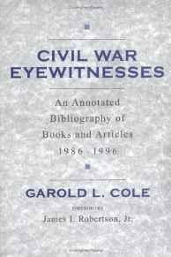 Civil War Eyewitnesses: An Annotated Bibliography of Books and Articles, 1986-1996Cole, Garold - Product Image