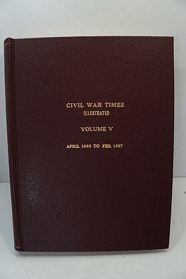 Civil War Times Illustrated: Volume V - April 1966 to Feb. 1967Fowler (Ed.), Robert - Product Image