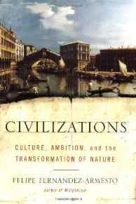 Civilizations: Culture, Ambition, and the Transformation of NatureFernandez-Armesto, Felipe - Product Image