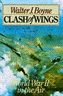 Clash of Wings: Air Power in World War IIBoyne, Walter J. - Product Image