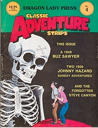 Classic Adventure Strips No. 4:  Buz Sawyer 9/19/49 -1/19/50 & Johnny Hazard 4/1/56 - 10/28/56Crane, Roy and Frank Robbins, Illust. by: Roy  Crane and Frank Robbins - Product Image
