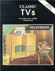 Classic TVs Pre-War thru 1950s with Price GuideNo Author - Product Image