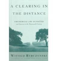Clearing the Distance, A. Frederick Law Olmsted and America in the Nineteenth Century.Rybczynski, Witold - Product Image