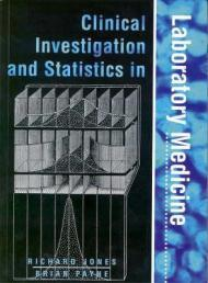 Clinical Investigation and Statistics in Laboratory Medicine (Management & Technology in Laboratory Medicine)by: Jones, Richard and Brian Payne - Product Image