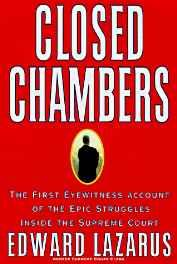Closed Chambers: The First Eyewitness Account of the Epic Struggles Inside the Supreme CourtLazarus, Edward - Product Image