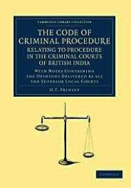 Code of Criminal Procedure Relating to Procedure in the Criminal Courts of British India, The: With Notes Containing the Opinions Delivered by All the Superior Local CourtsPrinsep, H. T. - Product Image