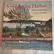 Cold Spring Harbor: Rediscovering History in Streets and Shores (SIGNED)Walton, Terry - Product Image