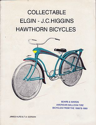 Collectable Elgin-J.C. Higgins Hawthorne BicyclesHurd, James and T.A. Gordon - Product Image