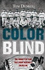 Color Blind: The Forgotten Team That Broke Baseball's Color LineDunkel, Tom - Product Image