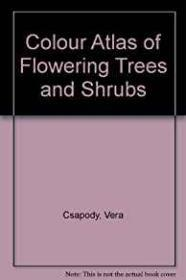 Colour Atlas of Flowering Trees and ShrubsCsapody, Vera - Product Image