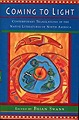 Coming to Light: Contemporary Translations of the Native American Literatures of North AmericaSwann, Brian (Editor, Introduction) - Product Image