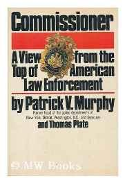 Commissioner: A View from the Top of American Law EnforcementMurphy, Patrick V. - Product Image