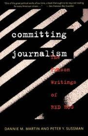Committing Journalism: The Prison Writings of Red HogMartin, Dannie M. - Product Image
