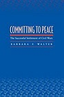 Committing to Peace: The Successful Settlement of Civil WarsWalter, Barbara F. - Product Image
