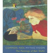Common Man, Mythic Vision: The Paintings on Ben ShahnChevlowe, Susan - Product Image