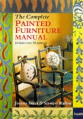 Complete Painted Furniture Manual HbWalton, Stewart - Product Image